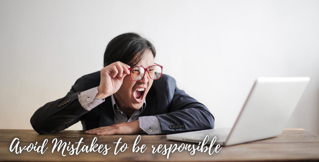 Avoid mistakes to be responsible