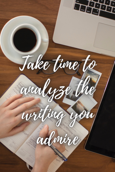 Improve your writing skills by taking time to analyze
